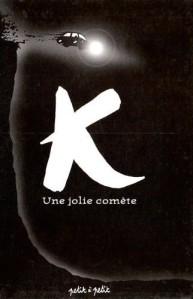 K une jolie comète
