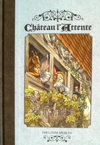 Château l'Attente, tome 1