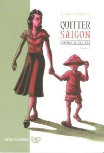 Quitter Saïgon, tome 1