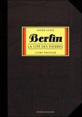 Berlin - Livre Premier : La Cité des pierres