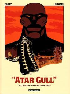 """""""Atar Gull"""" ou le destin d'un esclave modèle"""