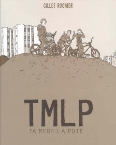 TMLP - Ta mère la pute