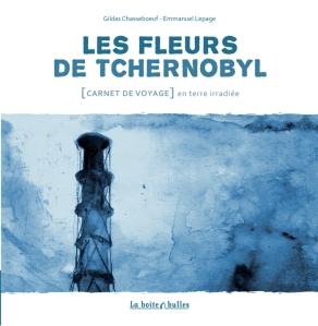 Les fleurs de Tchernobyl [Carnet de voyage] en terre irradiée