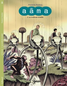 Aâma, tome 2 : La multitude invisible – Peeters © Gallimard – 2012