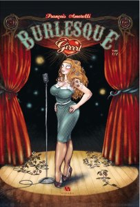 Burlesque Girrrl, tome 1/2 – Amoretti © Ankama – 2012