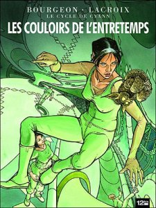 Le cycle de Cyann, tome 5 : Les couloirs de l'Entretemps – Bourgeon – Lacroix © 12bis – 2012