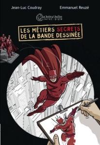 Les métiers secrets de la bande dessinée – Coudray – Reuzé © La Boîte à bulles – 2013
