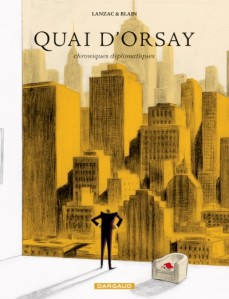 Quai d'Orsay, tome 2 – Lanzac – Blain © Dargaud – 2011