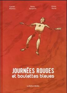 Journées rouges et boulettes bleues - Mathieu - Benjamin - Perret © La Boîte à bulles – 2016