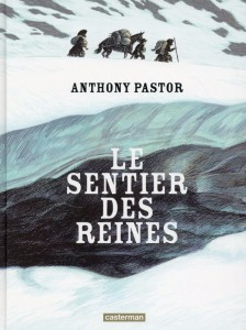 Le Sentier des Reines – Pastor © Casterman – 2015
