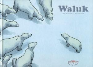 Waluk – Ruiz – Mirallès © Guy Delcourt productions – 2011