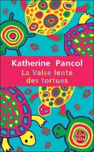 La Valse lente des tortues – Pancol © Le Livre de Poche – 2009