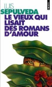 Le vieux qui lisait des romans d'amour – Sepulveda © Points – 1995