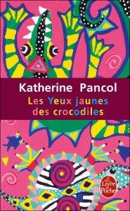 Les Yeux jaunes des crocodiles – Pancol © Le Livre de Poche – 2008