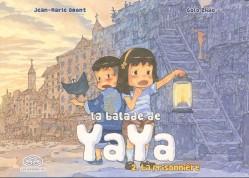 La Balade de Yaya, tome 2 - Omont - Zhao © Editions Feï - 2011