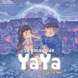 La Balade de Yaya, tome 3 - Omont - Zhao © Editions Feï - 2011