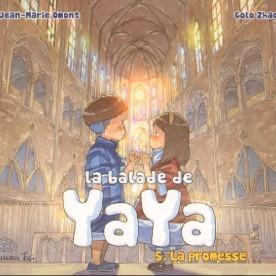La Balade de Yaya, tome 5 - Omont - Zhao © Editions Feï - 2012