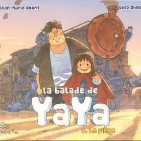 La Balade de Yaya, tome 7 - Omont - Zhao © Editions Feï - 2013