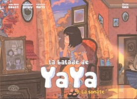La Balade de Yaya, tome 9 - Omont - Marty - Girard - Zhao © Editions Feï - 2015