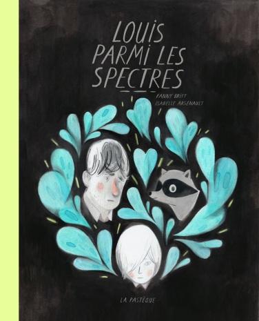 Britt – Arsenault © Editions La Pastèque – 2016